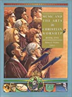 Music and the Arts in Christian Worship…