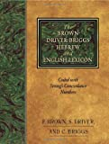 Brown, Francis: The Brown-Driver-Briggs Hebrew and English Lexicon: With an Appendix Containing the Biblical Aramaic  Coded With the Numbering System from Strong's Exhaustive Concordance of the Bible
