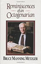 Reminiscences of an Octogenarian by Bruce M.…