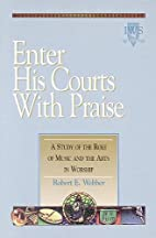 Enter His Courts with Praise: A Study of the…