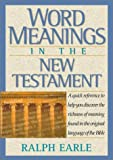 Earle, Ralph: Word Meanings in the New Testament