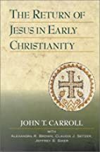 The Return of Jesus in Early Christianity by…