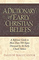 A Dictionary of Early Christian Beliefs by…