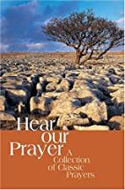 Hear Our Prayer: A Collection of Classic…