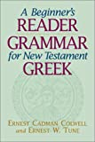 Tune, Ernest W.: A Beginner's Reader-Grammar for New Testament Greek