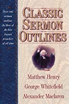 Classic Sermon Outlines by Matthew Henry