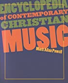 Encyclopedia of Contemporary Christian Music…