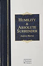 Humility and Absolute Surrender (Hendrickson…