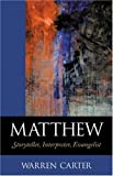 Carter, Warren: Matthew: Storyteller, Interpreter, Evangelist