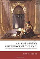 Abu Zayd al-Balkhi's Sustenance of the Soul:…