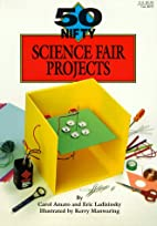 50 Nifty Science Fair Projects by Carol…