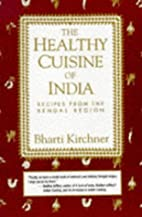 The Healthy Cuisine of India: Recipes from…
