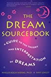 Lemley, Amy: The Dream Sourcebook: A Guide to the Theory and Interpretation of Dreams