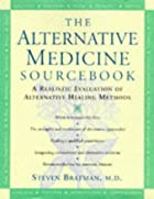 The Alternative Medicine Sourcebook: A…