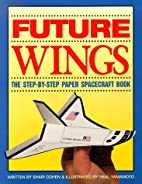 Future Wings: The Step-By-Step Paper…