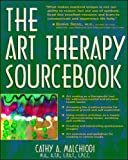 Malchoidi, Cathy A.: The Art Therapy Sourcebook