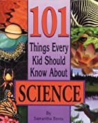 101 Things Every Kid Should Know About…