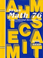 Saxon Math 76 by Stephen Hake