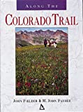 Fayhee, M. John: Along the Colorado Trail