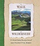 To Walk in Wilderness: A Rocky Mountain…