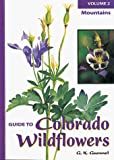 Guennel, G. K.: Guide to Colorado Wildflowers: Mountains