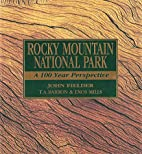 Rocky Mountain National Park: A 100 Year…