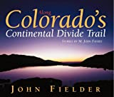 Fielder, John: Along Colorado's Continental Divide Trail