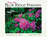 Jolley, Harley E.: Along the Blue Ridge Parkway