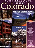 Fielder, John: John Fielder&#39;s Best of Colorado