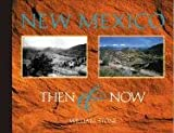 Stone, William: New Mexico Then & Now: Contemporary Rephotography