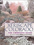 Xeriscape Colorado: The Complete Guide by…