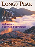 MacDonald, Dougald: Longs Peak: The Story Of Colorado's Favorite Fourteener