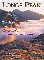 Longs Peak: The Story Of Colorado's…