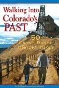 Walking Into Colorado's Past: 50 Front Range…