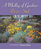 A Medley Of Gardens: Denver Style by Maureen…