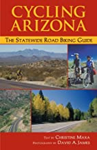 Cycling Arizona: The Statewide Road Biking…