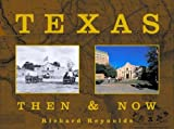 Reynolds, Richard: Texas Then &amp; Now: Text And Contemporary Rephotography