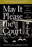 Irons, Peter H.: May It Please the Court: The Most Significant Oral Arguments Made Before the Supreme Court Since 1955