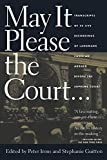 Irons, Peter: May It Please the Court: The Most Significant Oral Arguments Made Before the Supreme Court Since 1955