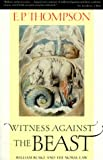 Thompson, E.P.: Witness Against the Beast: William Blake and the Moral Law
