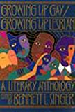 Singer, Bennett L.: Growing Up Gay/Growing Up Lesbian: A Literary Anthology