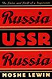Lewin, Moshe: Russia/USSR/Russia: The Drive and Drift of a Superstate