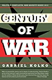 Gabriel Kolko: Century of War: Politics, Conflicts, and Society Since 1914