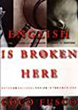Fusco, Coco: English Is Broken Here: Notes on Cultural Fusion in the Americas