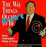 FAIR: The Way Things Aren't: Rush Limbaugh's Reign of Error : Over 100 Outrageously False and Foolish Statements from America's Most Powerful Radio and TV