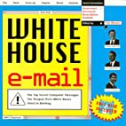 White House E-Mail: The Top-Secret Messages…
