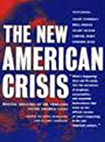 The New American Crisis Radical Analyses of the Problems Facing America Today