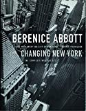 Yochelson, Bonnie: Berenice Abbott : Changing New York