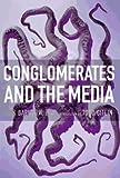 Barnouw, Erik: Conglomerates and the Media