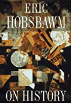 On History by E. J. Hobsbawm